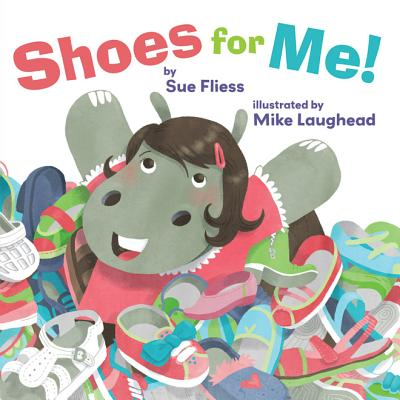 Shoes for Me! By Fliess, Sue/ Laughhead, Mike (ILT)