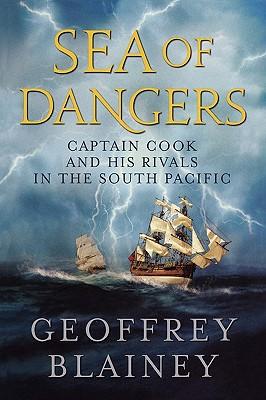 Sea of Dangers By Blainey, Geoffrey
